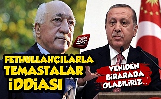 Erdoğan, Fethullahçılarla Temasta İddiası