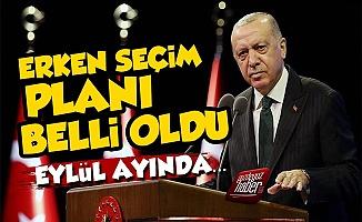 Erdoğan'ın Erken Seçim Planı Belli Oldu