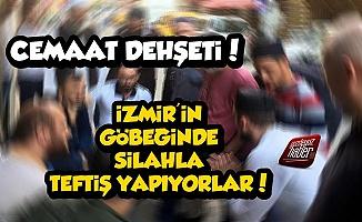İzmir'de Cemaat Dehşeti, Silahla Teftiş...