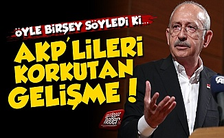 Kılıçdaroğlu Öyle Bir Şey Söyledi ki, AKP'liler Korkuya Kapıldı