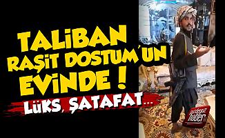 Taliban Kabil'de, Raşit Dostum'un Evine Girdiler...