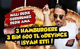 3 Hamburgere 3 Bin 600 TL Ödeyince İsyan Etti