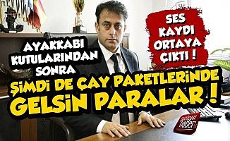 AKP'li Daire Başkanı Rüşveti Çay Paketlerinde Almış