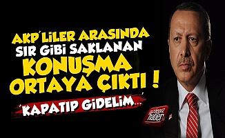AKP'liler Arasındaki O Konuşma Ortaya Çıktı