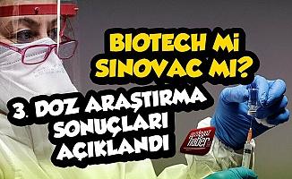 Biontech mi Sinovac mı, 3. Doz Sonuçları Açıklandı
