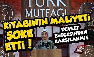 Emine Erdoğan'ın Kitabının Maliyeti Şoke Etti!