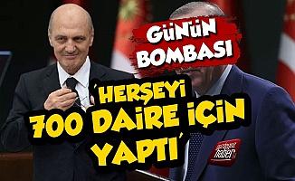 'Erdoğan Bayraktar Herşeyi 700 Daire İçin Yaptı'
