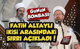 Fatih Altaylı İki Diyanet Başkanı Arasındaki Sırrı Açıkladı