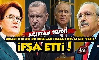 Millet İttifakı'na Kurulan Tuzağı Eski AKP'li Vekil İfşa Etti