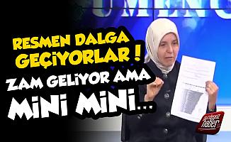 AKP'li Erdoğan: Zamlar Mini Mini Yapılıyor...