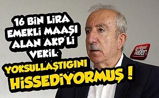 AKP'li Miroğlu 16 Bin Lira Emekli Maaşı İle Yoksullaşıyormuş
