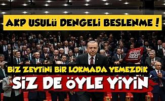 AKP'li Vekilden Vatandaşa: Zeytini Bir Lokmada Yemeyin