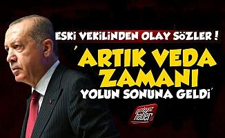 'Erdoğan Artık Yolun Sonuna Geldi'
