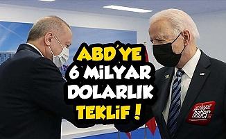 Erdoğan'dan Biden'a 6 Milyar Dolarlık Teklif!