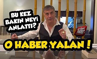 Sedat Peker: Yaptıkları O Haber Yalan...