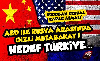 Şok Sözler! ABD-Rusya Anlaştı, Hedef Türkiye