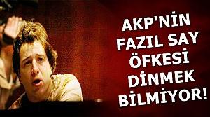 AKP'NİN FAZIL SAY ÖFKESİ SON SÜRAT...