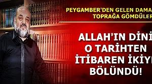 ALLAH'IN DİNİ İKİYE BÖLÜNDÜ...
