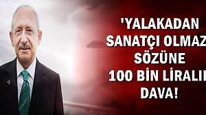 KILIÇDAROĞLU'NA 100 BİN LİRALIK DAVA!