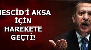 MESCİD-İ AKSA İÇİN HAREKETE GEÇTİ!