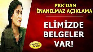 PKK'DAN İNANILMAZ AÇIKLAMA