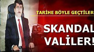 TÜRKİYE'NİN SKANDAL VALİLERİ...