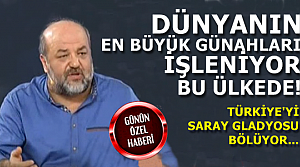 'TÜRKİYE'Yİ BÖLENLER ANKARA'DAKİLERDİR'