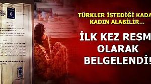 'TÜRKLER İSTEDİĞİ KADAR KADIN ALABİLİR'