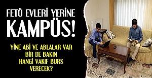 FETÖ EVLERİNE YERİNE 'KAMPÜS'...