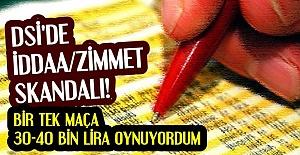 DSİ'DE İDDAA SKANDALI!