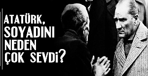 NEDEN 'ATATÜRK' ÖNERİSİNİ BEĞENDİ?