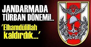 JANDARMA'DA TÜRBAN DÖNEMİ...
