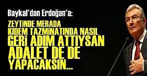 BAYKAL'DA ERDOĞAN'A FLAŞ SÖZLER!..
