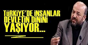 'TÜRKİYE'DE DEVLET DİNİ VAR...'