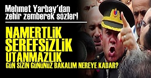 YARBAY MEHMET ALKAN'DAN ZEHİR ZEMBEREK SÖZLER!