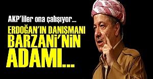 BARZANİ'NİN ADAMI ERDOĞAN'IN DANIŞMANIYMIŞ!..