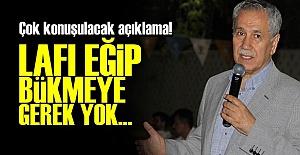 LAFI EĞİP BÜKMEYE GEREK YOK!..