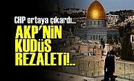 AKP'NİN KUDÜS REZALETİ!