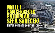 PATRONLARA SERVET ÜSTÜNE SERVET KAZANDIRACAK
