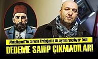 'DEDEME SAHİP ÇIKMADILAR'