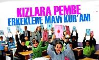 KIZLARA PEMBE ERKEKLERE MAVİ KUR'AN!