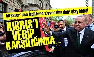 'ERDOĞAN KIBRIS'I VERİP KARŞILIĞINDA...'