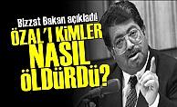 'Özal'ı Onlar Öldürdü'