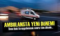 Ambulanslarda Yeni Dönem!