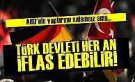'Türk Devleti Her An İflas Edebilir'