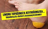 Limonu Topuğunuza Koyduğunuzda...
