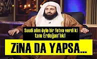 Suudi Alimden Erdoğan'lık Fetva!