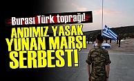 Andımız Yasak Yunan Marşı Serbest!