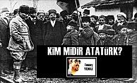 Kim midir Atatürk?