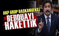 AKP'li Özkan: Bedduayı Hakettik...